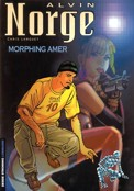 "[""Alvin Norge"" tome 2: ""Morphing amer""]"